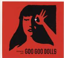The Goo Goo Dolls: Miracle Pill, CD