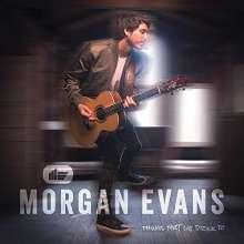 Morgan Evans: Things That We Drink To, CD