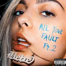 Bebe Rexha: All Your Fault Part 2 EP (Explicit), CD