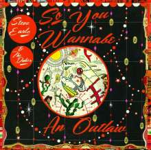 Steve Earle & The Dukes: So You Wannabe An Outlaw, CD