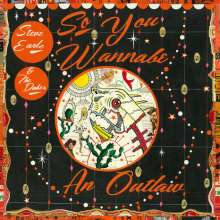 Steve Earle & The Dukes: So You Wannabe An Outlaw, 2 LPs