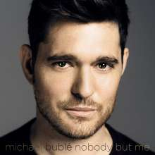 Michael Bublé (geb. 1975): Nobody But Me (Deluxe-Edition), CD