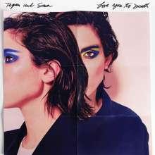Tegan And Sara: Love You To Death (Clear/White Vinyl), LP