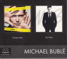 Michael Bublé (geb. 1975): Crazy Love / It's Time, 2 CDs