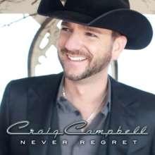 Craig Campbell: Never Regret, CD