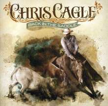 Chris Cagle: Back In The Saddle, CD