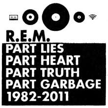 R.E.M.: Part Lies, Part Heart, Part Truth, Part Garbage 1982 - 2011, 2 CDs