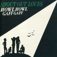Shout Out Louds: Howl Howl Gaff Gaff, CD