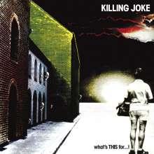 Killing Joke: What's This For...!, CD