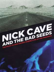 Nick Cave & The Bad Seeds: Road To God Knows Where: Live At The Paradiso, 2 DVDs