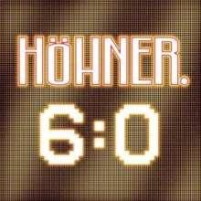 Höhner: 6:0, CD