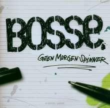Bosse: Guten Morgen Spinner, CD