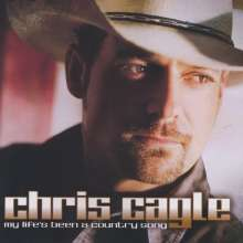 Chris Cagle: My Life's Been A Country Song, CD