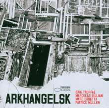 Erik Truffaz (geb. 1960): Arkhangelsk, CD