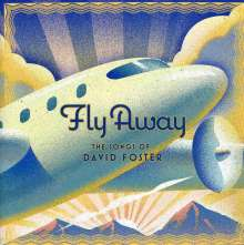 Fly Away The Songs Of David Fo, CD