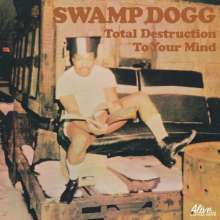 Swamp Dogg: Total Destruction To Your Mind, LP