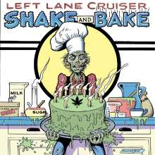 Left Lane Cruiser: Shake And Bake, LP