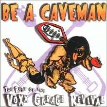 Be A Caveman: Best Of V: Be A Caveman: Best Of Voxx Gar, CD