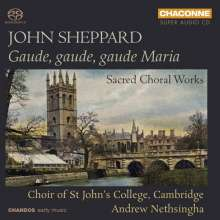 John Sheppard (1515-1560): Geistliche Musik - Gaude, gaude, gaude Maria, SACD