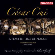 Cesar Cui (1835-1918): A Feast in Time of Plague, CD