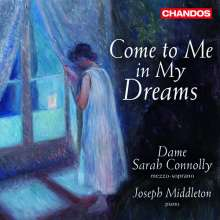 Sarah Connolly - Come to me in my dreams (120 Years of Songs from the Royal College of Music), CD