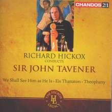 John Tavener (1944-2013): We shall see him as he is, 2 CDs