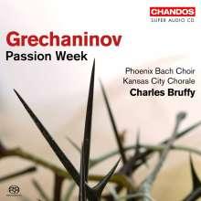 Alexander Gretschaninoff (1864-1956): The Seven Days of Passion, SACD