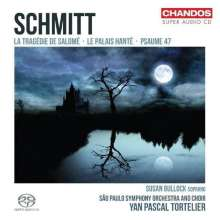 Florent Schmitt (1870-1958): La Tragedie de Salome op.50, Super Audio CD