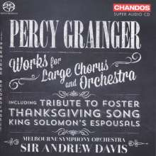 Percy Grainger (1882-1961): Werke für Chor & Orchester, SACD