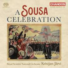 John Philip Sousa (1854-1932): Orchesterwerke - A Sousa Celebration, Super Audio CD