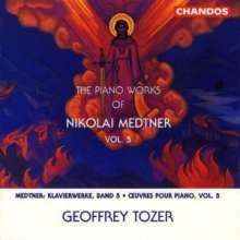 Nikolai Medtner (1880-1951): Klavierwerke Vol.5, CD