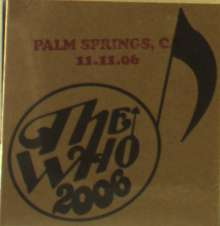 The Who: Live: Palm Springs, CA 11.11.06, 2 CDs