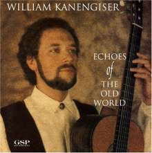 William Kanengiser - Echoes of the Old World, CD