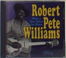 Robert Pete Williams: When A Man Takes The Blues, CD