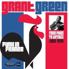 Grant Green (1931-1979): Funk In France: From Paris To Antibes 1969 - 1970, 2 CDs