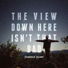 Pinhole Down: The View Down Here Isn't That Bad, LP
