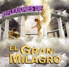 El Gran Milagro: Reflexiones De El Gran, CD