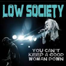 Low Society: You Can't Keep A Good Woman Down, CD