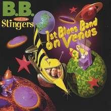 B.B. & The Stingers: 1st Blues Band On Venus, CD