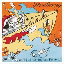 Mudhoney: Every Good Boy Deserves Fudge, LP