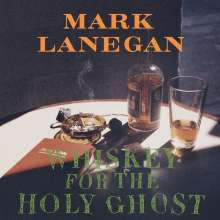 Mark Lanegan: Whiskey For The Holy Ghost, 2 LPs