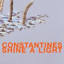 Constantines: Shine A Light, LP