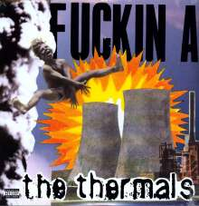 Thermals: Fuckin A, LP