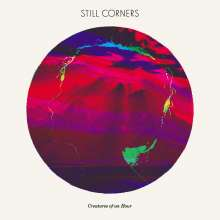 Still Corners: Creatures Of An Hour, CD