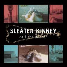 Sleater-Kinney: Call The Doctor (remastered), LP