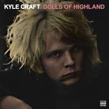 Kyle Craft: Dolls Of Highland, 2 LPs
