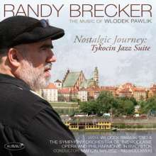 Randy Brecker (geb. 1945): Nostalgic Journey: Tykocin Jazz Suite, CD