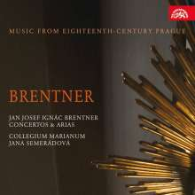 Jan Josef Ignac Brentner (1689-1742): Concertos & Arias, CD