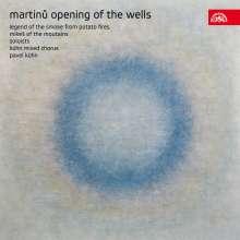 Bohuslav Martinu (1890-1959): Das Manifest der Brünnlein (The Opening of the Wells H.354), CD