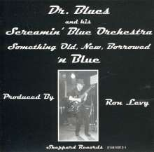 Dr.Blues & His Screamin' Blue: Something Old, New, Borrowed.., CD